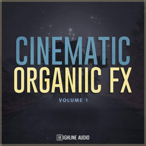 Cinematic Organic FX - Ambient Loops & Effects