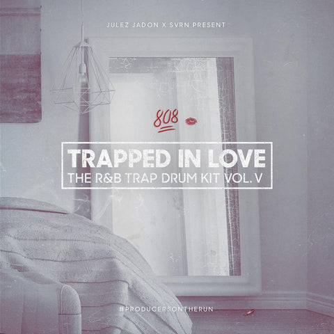 Trapped In Love: The RnB Trap Drum Kit Vol.5