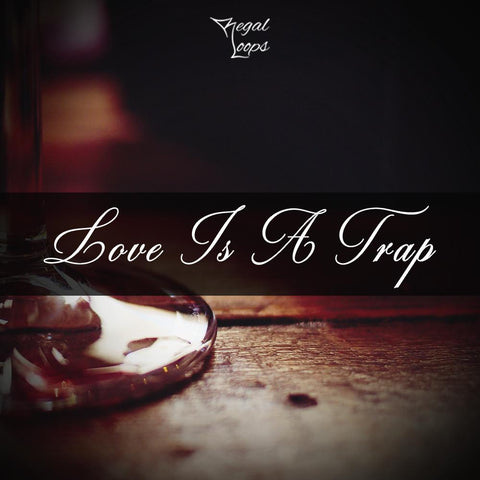 Love Is A Trap - Loops & One-Shots