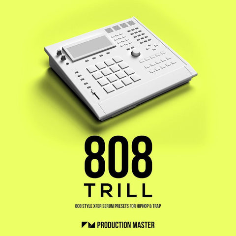 808 Trill for Serum - Xfer Serum Presets