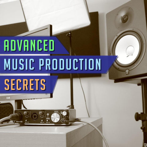 Advanced Music Production Secrets - Video Course
