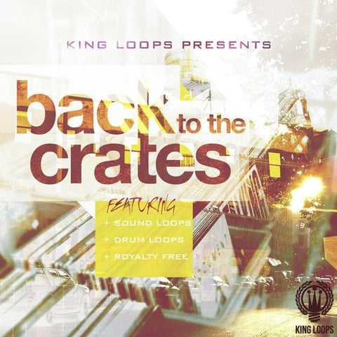 Back To The Crates Vol.1 (Royalty Free Loops)