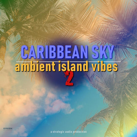 Caribbean Sky: Ambient Island Vibes 2