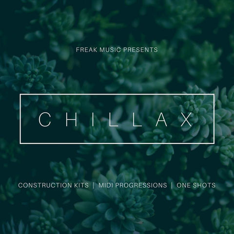 Chillax - Construction Kits, One-Shots & MIDI