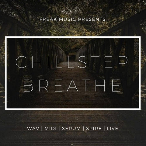 Chillstep Breathe - MIDI Construction Kits