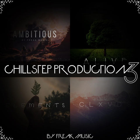 Chillstep Production 3 - The Ultimate Chillstep Collection