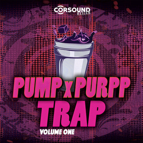 Pump x Purpp Trap Vol.1 - Construction Kits + Drum Kit