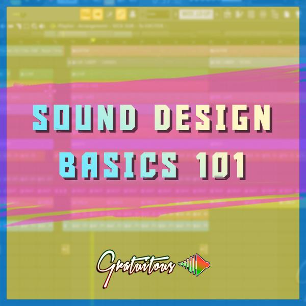 Sound Design Basics 101