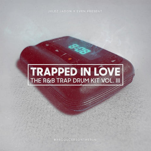 Trapped In Love: The RnB Trap Drum Kit Vol.3