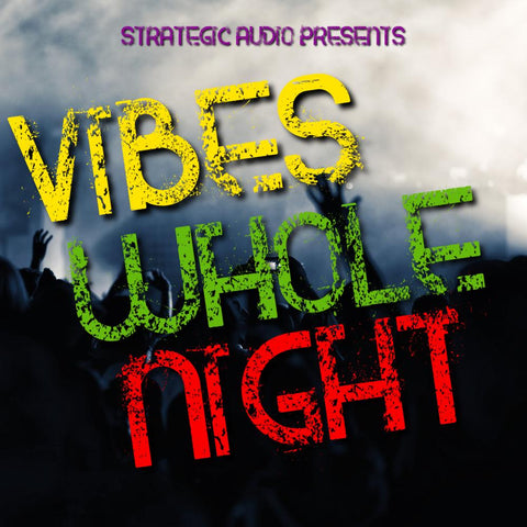 Vibes Whole Night - Dancehall Kit