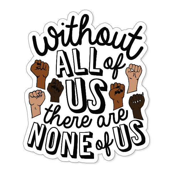 Without All of Us Vinyl Sticker