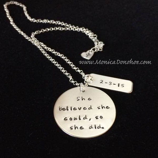 """She believed she could so she did."" Sterling Handstamped Necklace"
