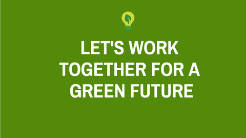 Let's work together for a green future