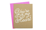 You're My Heart Card