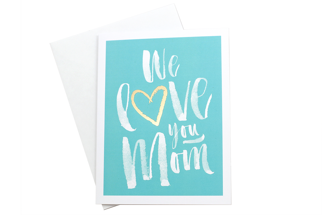 We Love You Mom Card