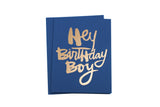 Hey Birthday Boy Card