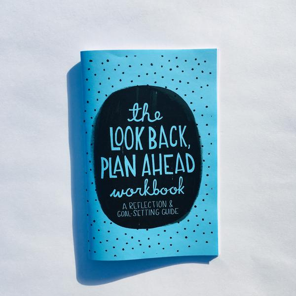 The Look Back Plan Ahead Workbook