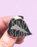 Kind is Cool Pin