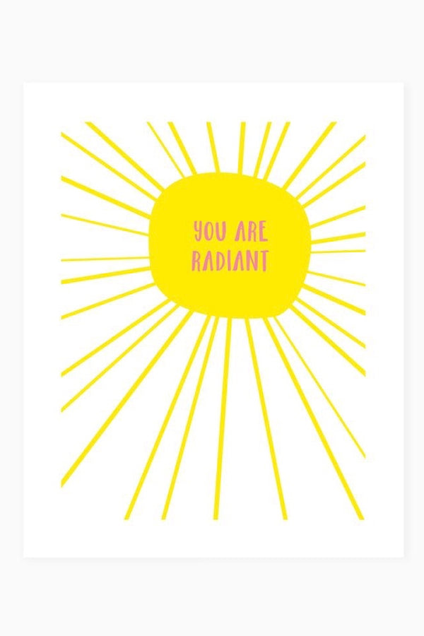 You Are Radiant Print
