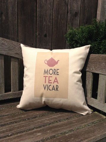 "More Tea Vigar 18"" Canvas Pillow"