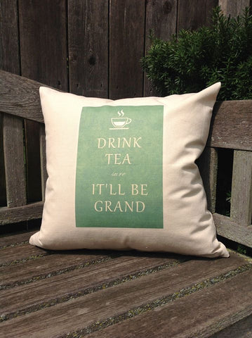 "Drink Tea - It'll Be Grand 18"" Canvas Pillow"