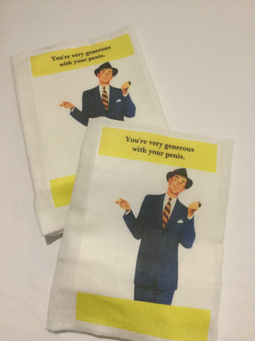 Flour Sack Tea Towel - Set of 2 -  Your very generous with your penis