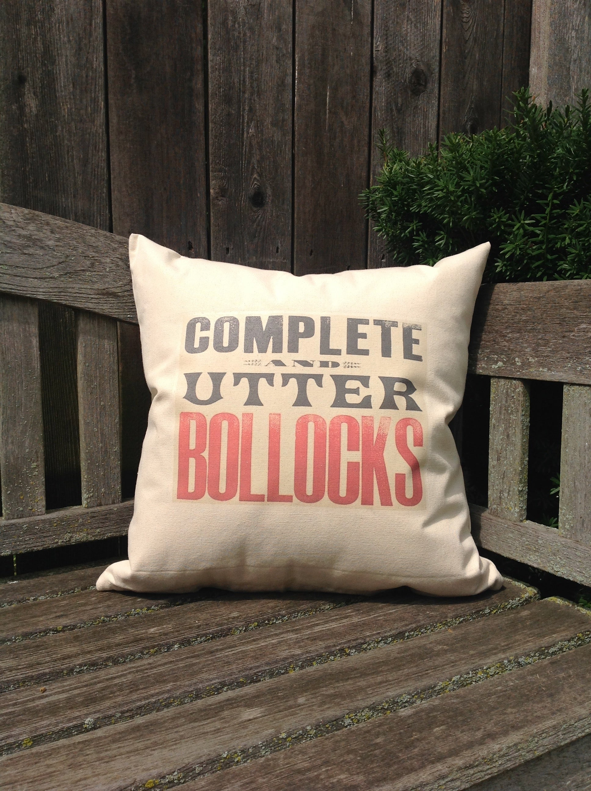 """Complete and Utter Bollocks 18"""" Canvas Pillow"""