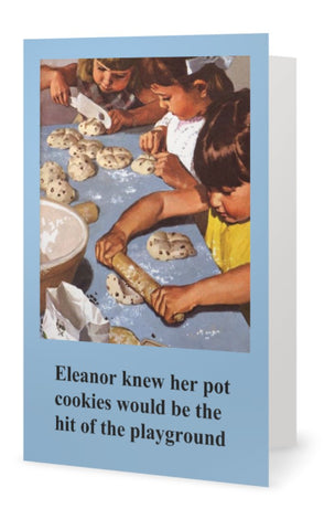 Eleanor knew her pot cookies would be the hit of the play-- Blank -multi purpose