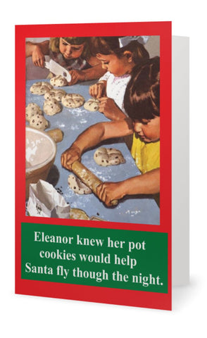 Eleanor new her pot cookies would be-- Christmas