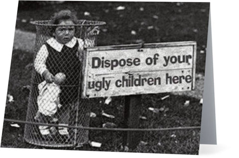 Dispose of your ugly children here.-- Blank - multi purpose