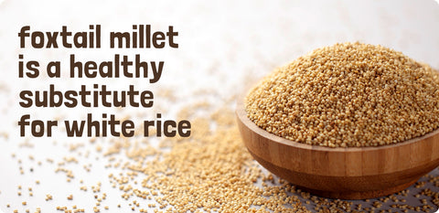 Foxtail millet - Nutritional benefits