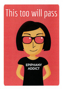 "The epiphany addict ""this too will pass"" by Australian artist Sally Pryor and published by Cloud Publishing"