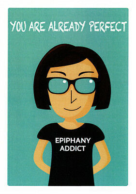 Epiphany addict greeting card that says You Are Already Perfect by Australian artist Sally Pryor and published by Cloud Publishing