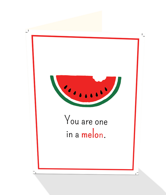 You are One in Melon greeting card for any day of the year