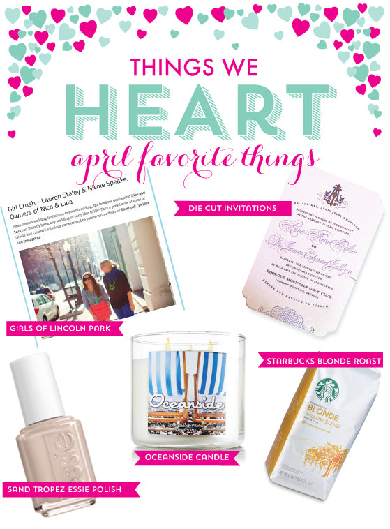 Things We Heart: April Edition
