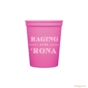 Raging After 'Rona Stadium Cups