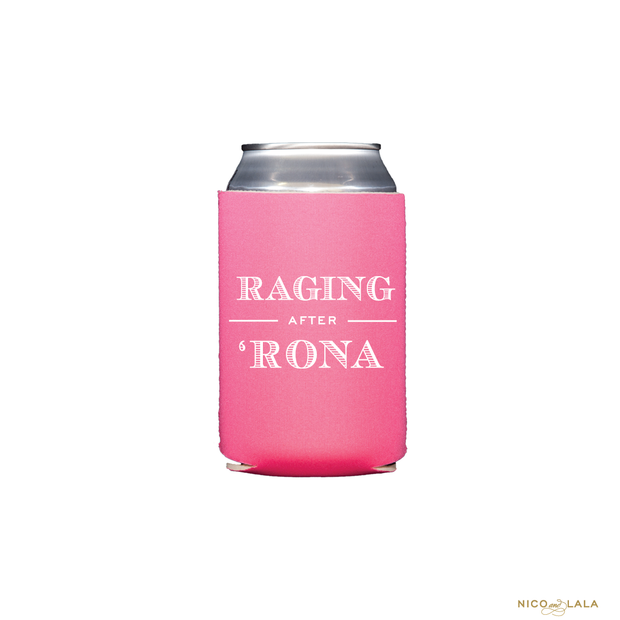 Raging After 'Rona Koozies
