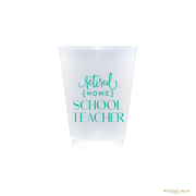 Retired Home School Teacher Shatterproof Cups