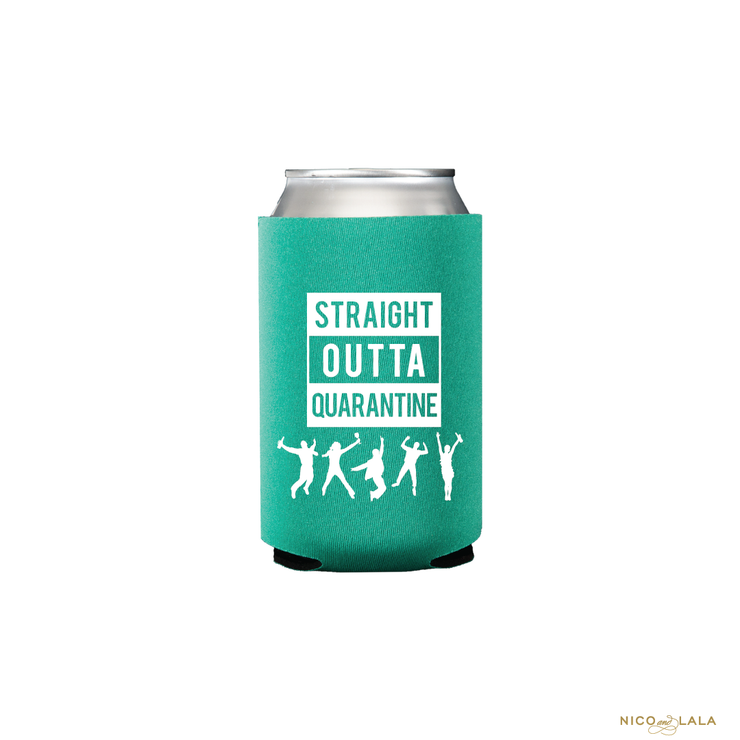 Straight Outta Quarantine Koozies