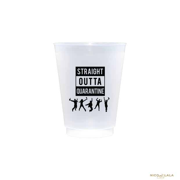 Straight Outta Quarantine Shatterproof Cups