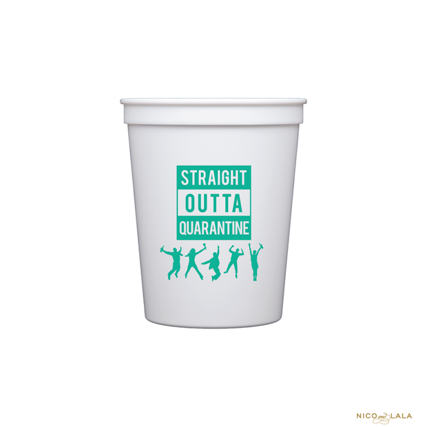 Straight Outta Quarantine Stadium Cups
