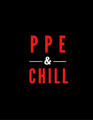 PPE & Chill by Patricia Silva-Bagot and Brandy Tanenbaum