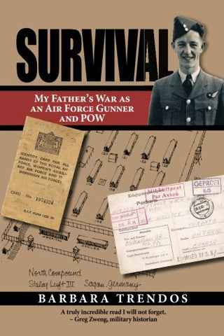 Survival: My Father's War as an Air Force Gunner and POW