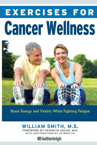 Exercises for Cancer Wellness by William Smith, M.S.