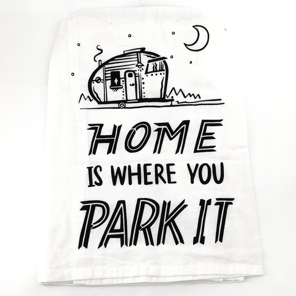 Tea Towel: Home Is Where You Park It