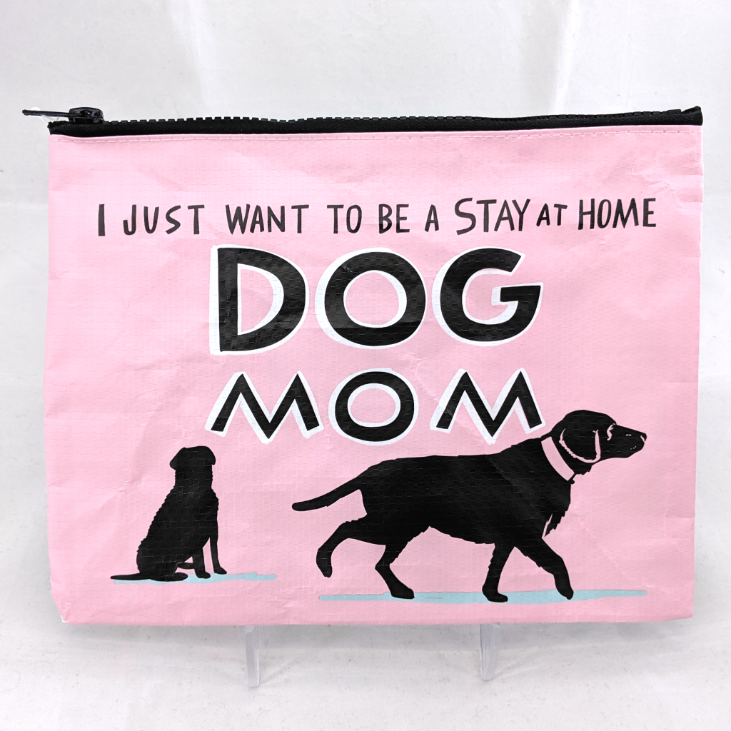 I Just Want To Be A Stay At Home Dog Mom Zipper Pouch