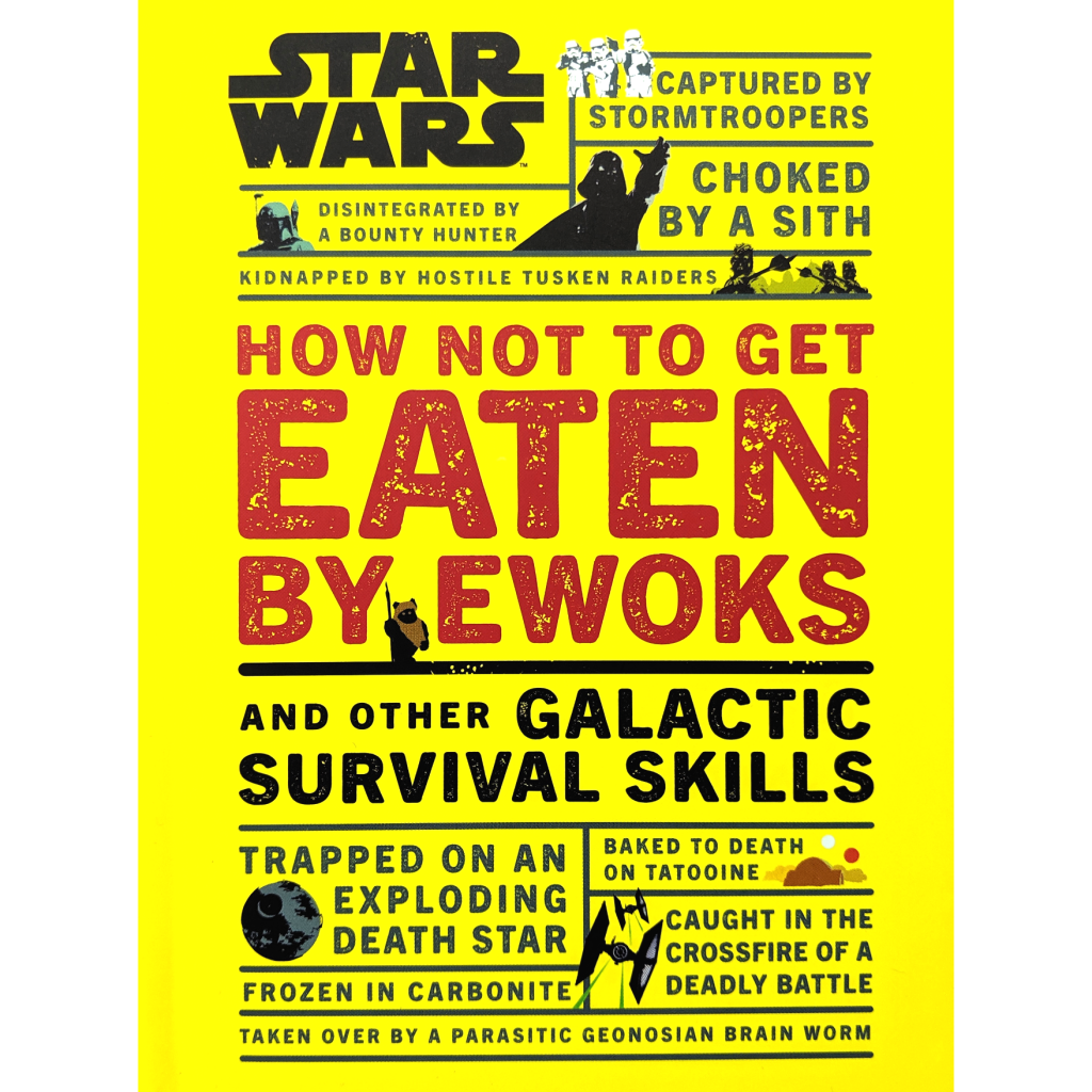 How Not To Get Eaten By Ewoks, and Other Galactic Survival Skills