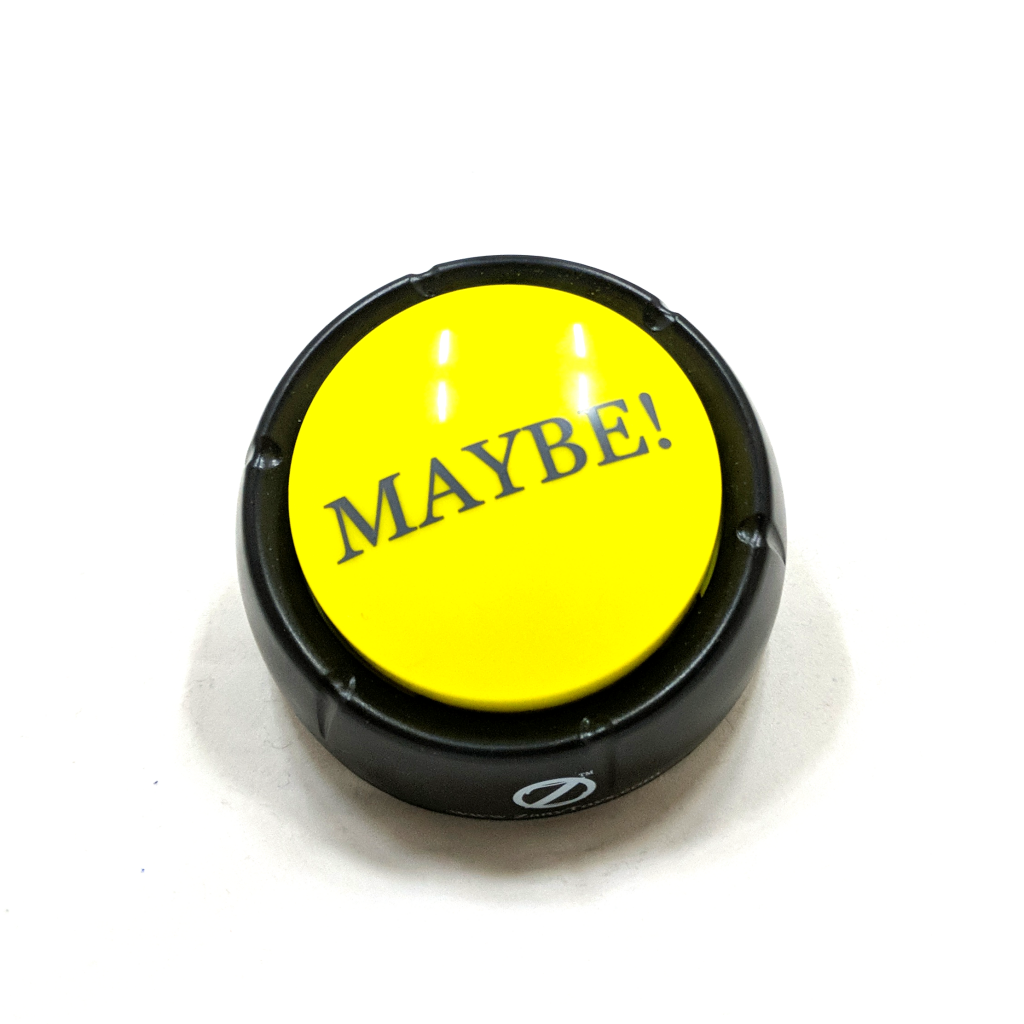 """Maybe"" Button"