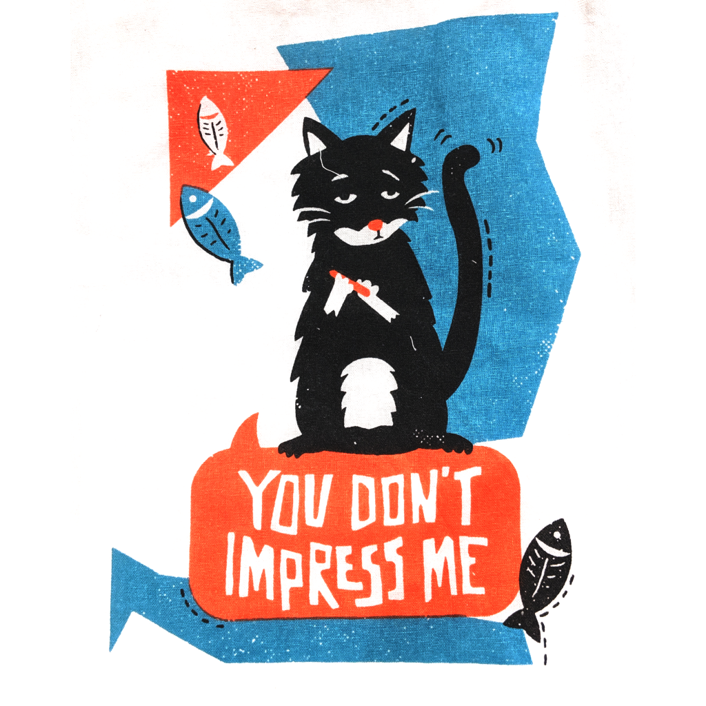 Tea Towel: You Don't Impress Me