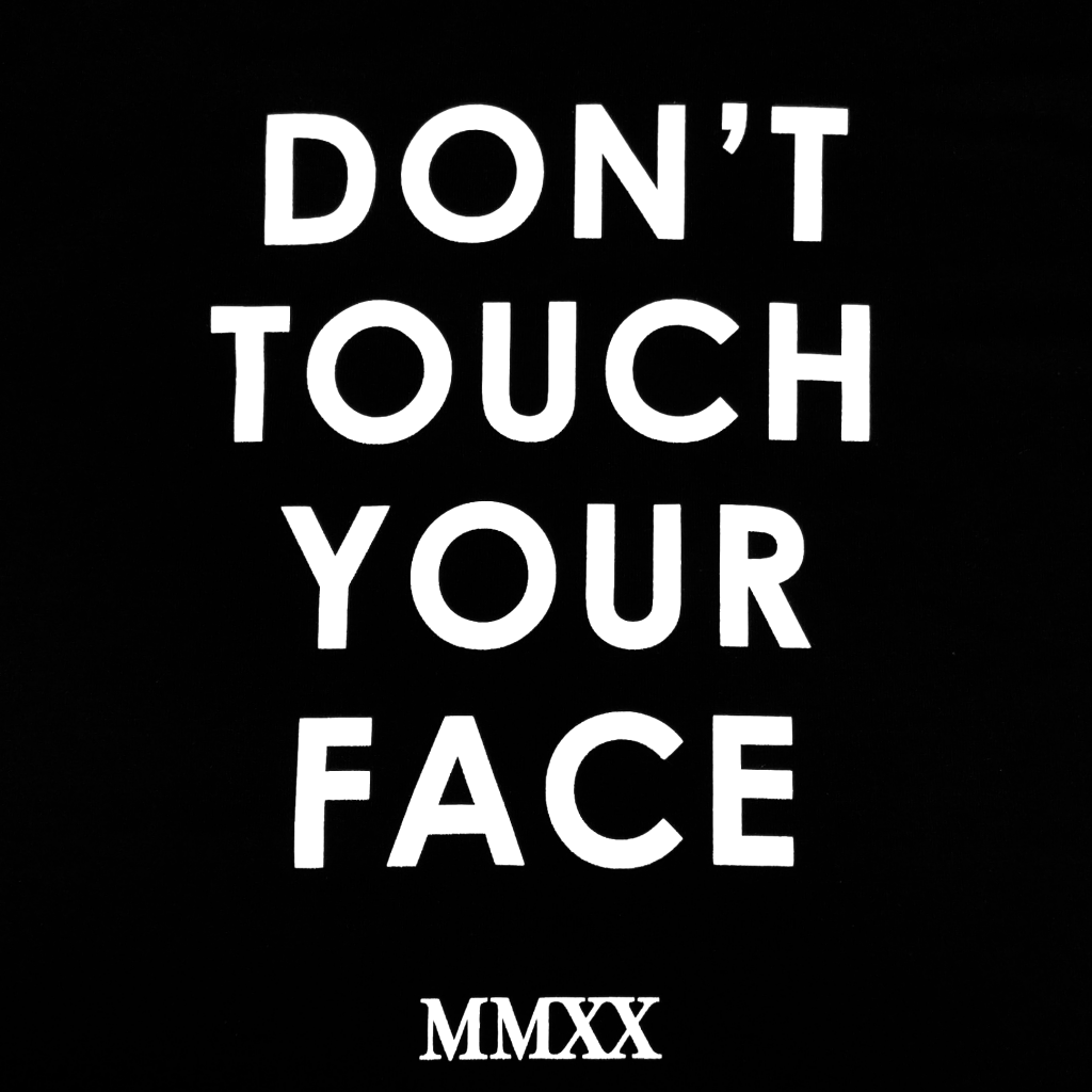 Don't Touch Your Face T-Shirt